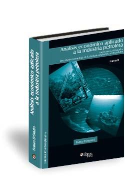Libro Análisis económico aplicado a la industria petrolera. Tomo II