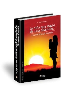 Libro La niña que nació de una pirámide. Un secreto al mundo