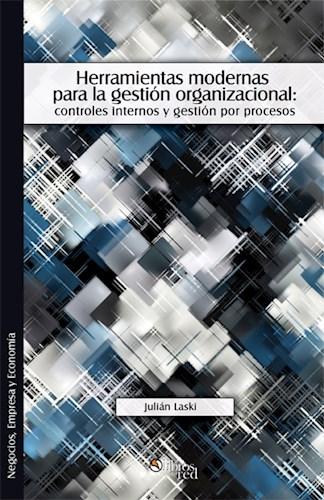 Libro Herramientas modernas para la gestión organizacional: controles internos y gestión por procesos