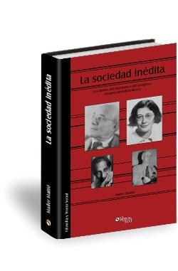 Libro La sociedad inédita. Los límites del marxismo y del progreso (Polanyi-Weil-Illich-Berry)