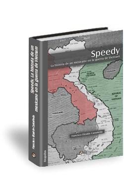 Libro Speedy. La historia de un mexicano en la guerra de Vietnam