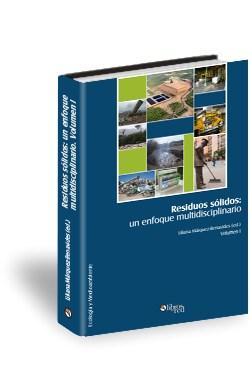 Libro Residuos sólidos: un enfoque multidisciplinario. Volumen I