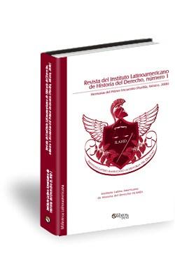 Libro Revista del Instituto Latino Americano de Historia del Derecho, número 1. Memorias del Primer Encuentro (Puebla, México, 2008)
