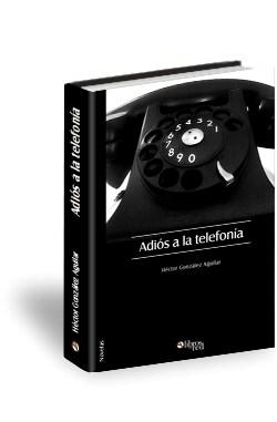 Libro Adiós a la telefonía