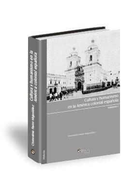 Libro Cultura y humanismo en la América colonial española. Volumen II