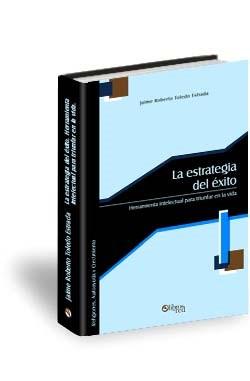 Libro La estrategia del éxito. Herramienta intelectual para triunfar en la vida