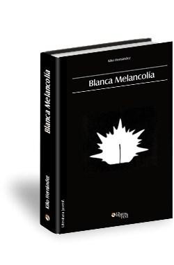 Libro Blanca melancolía