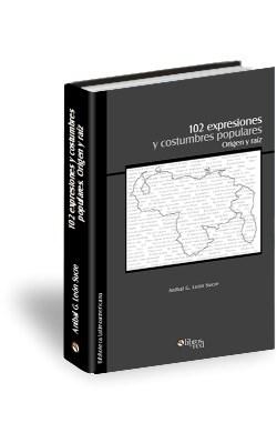 Libro 102 expresiones y costumbres populares. Origen y raíz