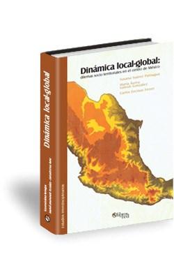 Libro Dinámica local-global: dilemas socio territoriales en el centro de México