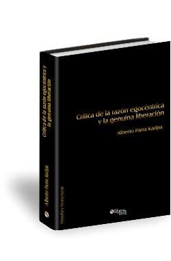 Libro Crítica de la razón egocéntrica y la genuina liberación