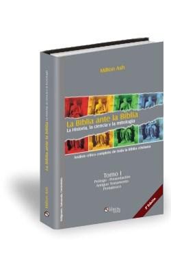 Libro La Biblia ante la Biblia, la Historia, la ciencia y la mitología (Tomo I)