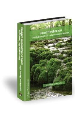 Libro Biorremediación. Estrategias contra la contaminación ambiental