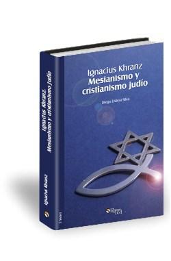 Libro Ignacius Khranz. Mesianismo y cristianismo judío