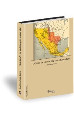 Libro Crónica de un México que nunca fue
