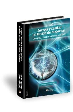 Libro Energía y calidad en la vida de negocios. Una guía hacia la armonía y el éxito