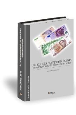 Libro Las cuotas compensatorias en operaciones de comercio exterior