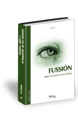 Libro Fussión. Libro I. El despertar de los sentidos