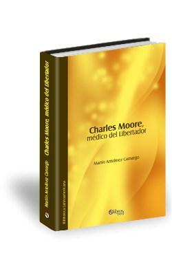 Libro Charles Moore, médico del Libertador