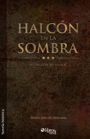Libro Halcón en la sombra (le faucon du diable)