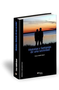 Libro Historias y fantasías de una sociedad