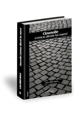 Libro Clownville (crónicas allende los mares)