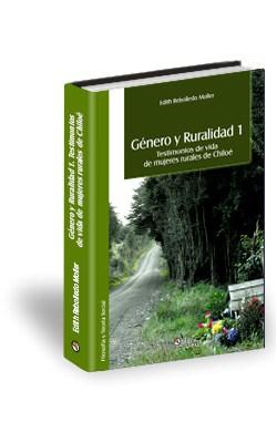 Libro Género y Ruralidad 1. Testimonios de vida de mujeres rurales de Chiloé