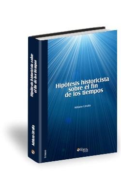 Libro Hipótesis historicista sobre el fin de los tiempos