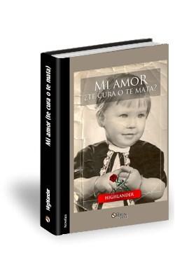 Libro Mi amor ¿te cura o te mata?