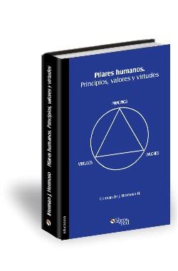Libro Pilares humanos. Principios, valores y virtudes
