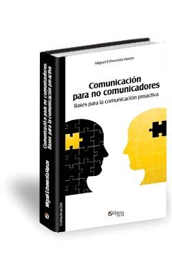 Libro Comunicación para no comunicadores. Bases para la comunicación proactiva
