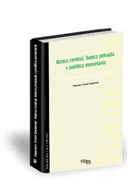 Libro Banca central, banca privada y política monetaria
