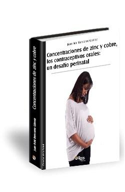 Libro Concentraciones de zinc y cobre, los contraceptivos orales: un desafío perinatal