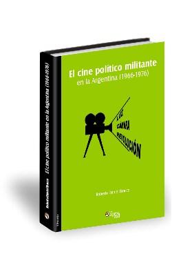 Libro El cine político militante en la Argentina (1966-1976)