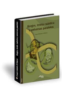 Libro Borges, teoría cuántica y universos paralelos