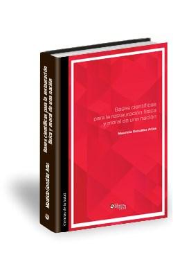 Libro Bases científicas para la restauración física y moral de una nación