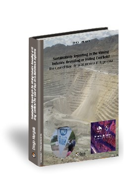 Libro Sustainability Reporting in the Mining Industry: Revealing or Hiding Conflicts? The Case of Bajo de la Alumbrera in Argentina