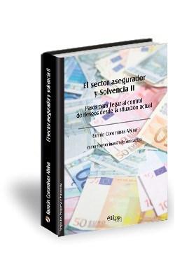 Libro El sector asegurador y Solvencia II. Pasos para llegar al control de riesgos desde la situación actual