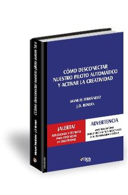 Libro Cómo desconectar nuestro piloto automático y activar la creatividad