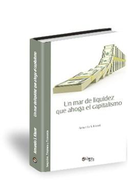 Libro Un mar de liquidez que ahoga el capitalismo