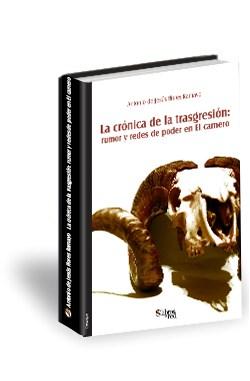 Libro La crónica de la trasgresión: rumor y redes de poder en El carnero