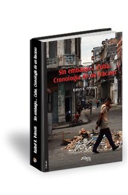 Libro Sin embargo... Cuba. Cronología de un fracaso