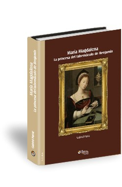 Libro María Magdalena. La princesa del tabernáculo de Benjamín