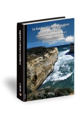 Libro La burguesita, el mensajero y la guerrillera. Amores y odios en el Chile de 1970 a 1973