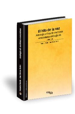 Libro El hilo de la voz. Antología crítica de escritoras venezolanas del siglo XX. Volumen II