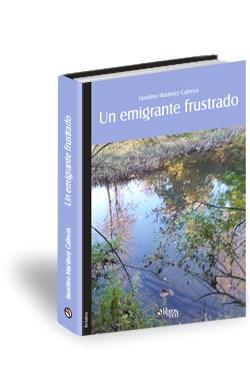 Libro Un emigrante frustrado