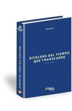 Libro Bitácora del tiempo que transcurre (2009-2014)