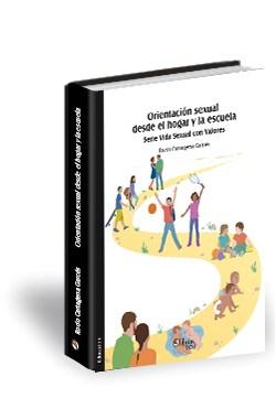Libro Orientación sexual desde el hogar y la escuela. Serie Vida Sexual con Valores