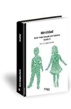 Libro Identidad. Serie Vida Sexual con Valores. Grado 0
