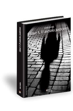 Libro Llave X. El asesino justiciero
