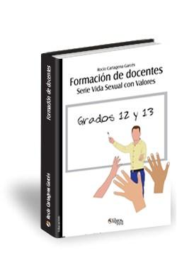 Libro Formación de docentes. Serie Vida Sexual con Valores. Grados 12 y 13